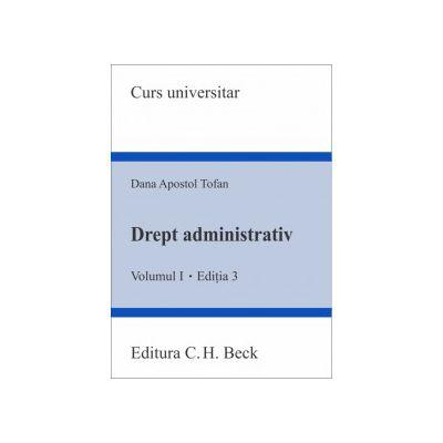 Drept administrativ. Volumul I. Editia 3