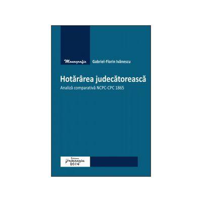 Hotărârea judecătorească. Analiză comparativă NCPC-CPC 1865