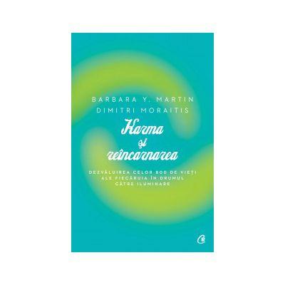Karma si reincarnarea - Dezvaluirea celor 800 de vieti ale fiecaruia in drumul catre iluminare