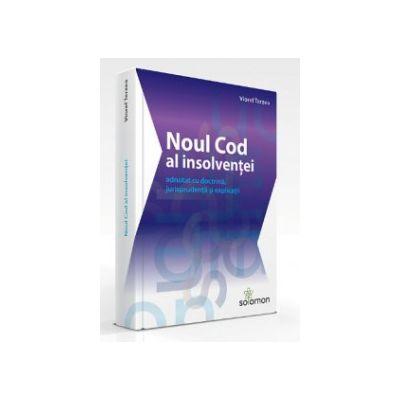 Noul Cod al insolvenței adnotat cu doctrină, jurisprudență și explicații