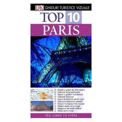 Top 10. Paris - Ghid turistic vizual   editia a III-a