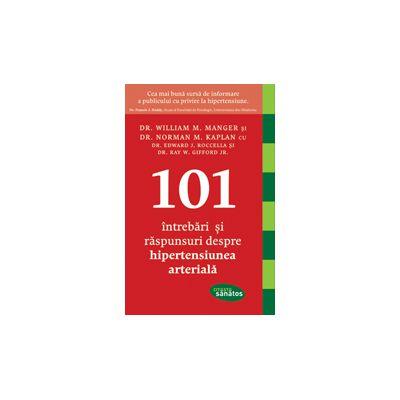 101 Întrebări şi răspunsuri despre hipertensiunea arterială