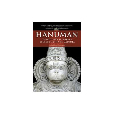 Hanuman, devotiunea si puterea zeului cu chip de maimuta