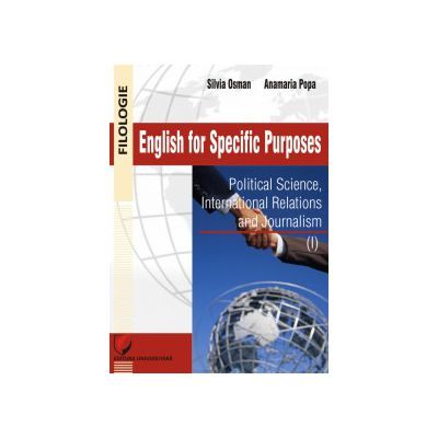 ENGLISH FOR SPECIFIC PURPOSES: POLITICAL SCIENCES, INTERNATIONAL RELATIONS AND JOURNALISM (I)