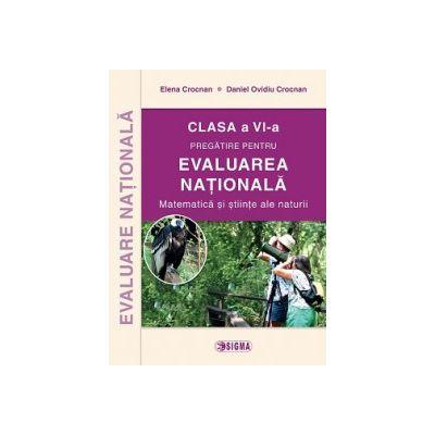 Pregatirea pentru EVALUAREA NATIONALA 2015. Matematica si stiinte ale naturii cls. a VI-a