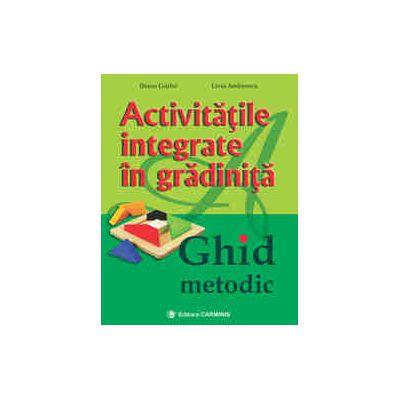 Activităţile integrate în grădiniţă. Ghid metodic