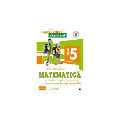 Mate 2014 - 2015 Standard MATEMATICA. ARITMETICA, ALGEBRA, GEOMETRIE - CLASA A V-A