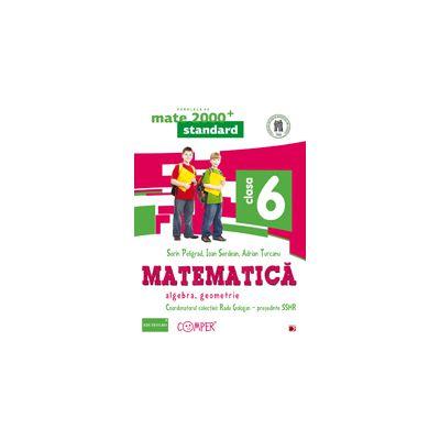 Mate 2014 - 2015 Standard MATEMATICA. ARITMETICA, ALGEBRA, GEOMETRIE - CLASA A VI-A
