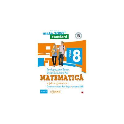 Mate 2014 - 2015 Standard MATEMATICA. ARITMETICA, ALGEBRA, GEOMETRIE - CLASA A VIII-A