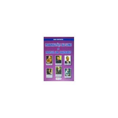 Personalităţi ale lumii şi profilul lor grafologic (vol. 1)
