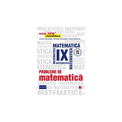 Mate 2015 PROBLEME DE MATEMATICA PENTRU CLASA A IX-A