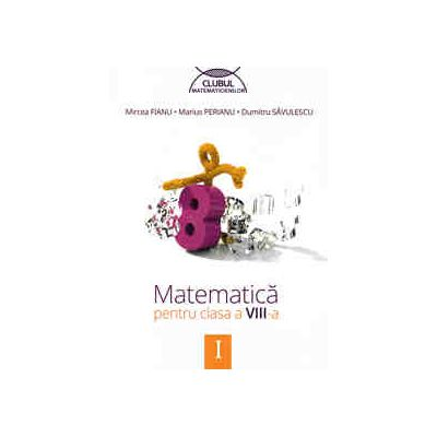 Matematica pentru clasa a VIII-a - Clubul matematicienilor, Semestrul I