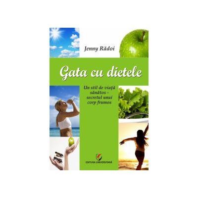 Gata cu dietele. Un stil de viata sănătos - secretul unui corp frumos
