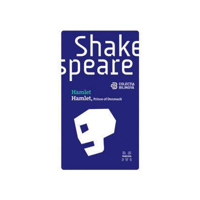 Hamlet (Prince of Denmark) (editie bilingva)