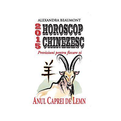 HOROSCOP CHINEZESC 2015 - Previziuni pentru fiecare zi -  Anul Caprei de Lemn