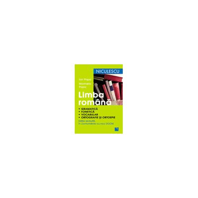 Limba română. Gramatică, fonetică, vocabular, ortografie şi ortoepie. Ediţie revizuită în conformitate cu noul DOOM Limba română. Gramatică, fonetică, vocabular, ortografie şi ortoepie. Ediţie revizuită în conformitate cu noul  DOOM