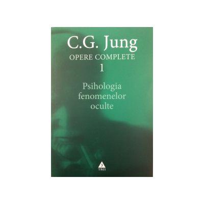 Opere Complete vol. 1 -  Psihologia fenomenelor oculte