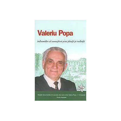 Valeriu Popa - Indrumator al cunoasterii prin stiinta si credinta