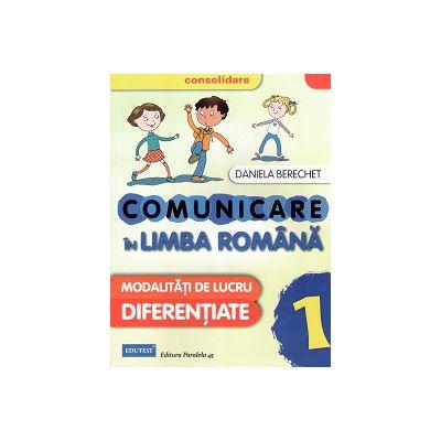 Comunicare in Limba Romana Consolidare 2015- Modalitati de Lucru Diferentiate - clasa I
