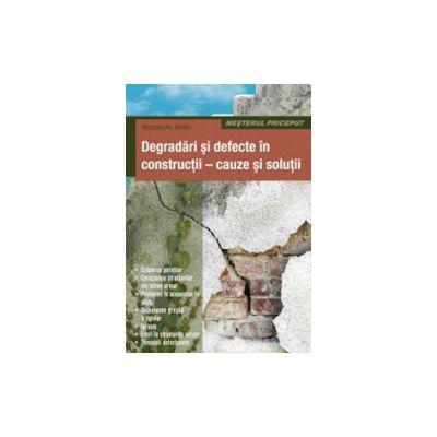 Degradari si defecte in constructii. Cauze si solutii