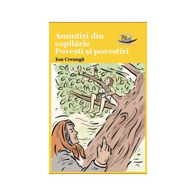 Amintiri din copilărie, povesti, povestiri – Ion Creanga