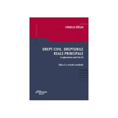 Drept civil. Drepturile reale principale in reglementarea noului Cod civil. Edia a II-a, revizuita si actualizata - Corneliu Birsan