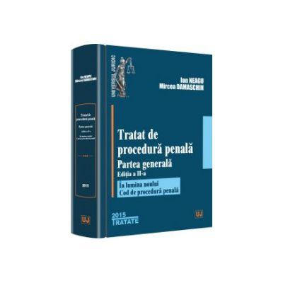 Tratat de procedură penală. Partea generală. Editia 2