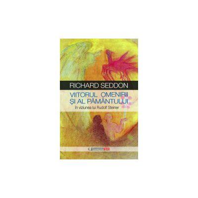 Viitorul omenirii si al pamantului in viziunea lui Rudolf Steiner