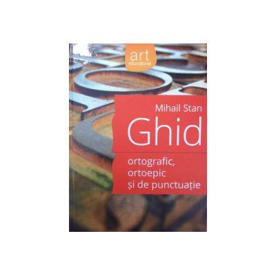 Ghid ortografic, ortoepic si de punctuatie
