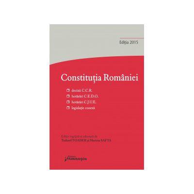 Constituția României. Decizii ale Curții Constituționale, hotărâri C. E. D. O., decizii C. J. U. E., legislație conexă