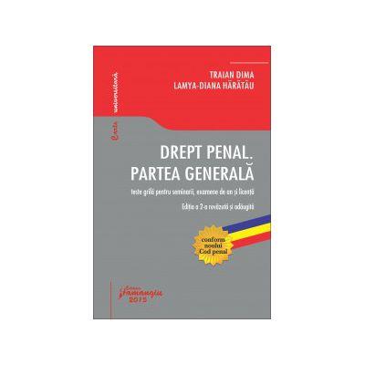 Drept penal. Partea generală. Teste grilă pentru seminarii, examene de an și licență - Editia 2