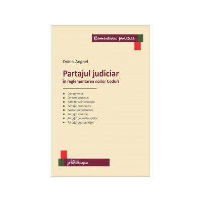 Partajul judiciar în reglementarea noilor Coduri | Doina Anghel