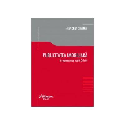 Publicitatea imobiliară în reglementarea noului Cod civil - Gina Orga-Dumitriu