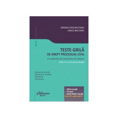 Teste-grilă de drept procesual civil - Cu explicații ale variantelor de răspuns - Examen de licență, admitere în profesie, definitivat, promovare - Editia 2