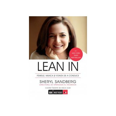 Lean In, Femeile, munca şi voinţa de a conduce