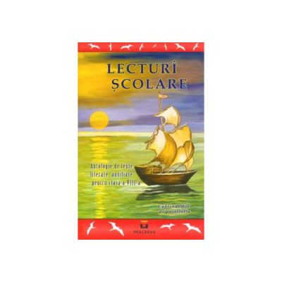 Lecturi Scolare Clasa 8 - Antologie de texte literare auxiliare