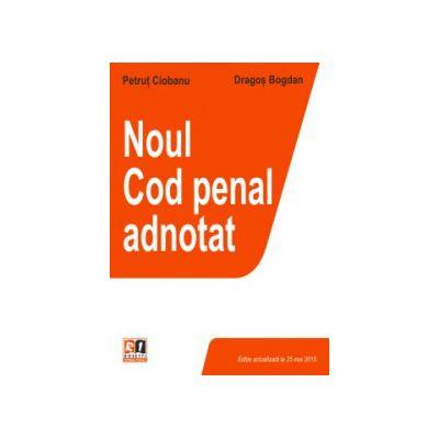 Noul Cod penal adnotat- editie cartonata- actualizată la 25. 05. 2015