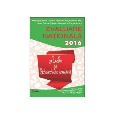 Evaluare Nationala 2016 Limba si Literatura Romana - 45 de teste propuse dupa modelul elaborat de M. E. N.