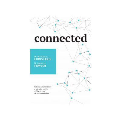 Connected - Puterea surprinzătoare a rețelelor sociale și felul în care ne modelează viața