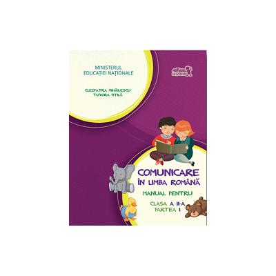 Comunicare in Limba Romana - Manual pentru Clasa II - Partea 1