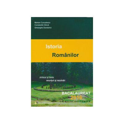 Bacalaureat 2016 Istoria Romanilor - Sinteze si teste, enunturi si rezolvari (Editie revizuita)