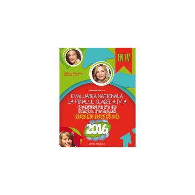 EVALUAREA NATIONALA 2016 LA FINALUL CLASEI A IV-A - COMUNICARE IN LIMBA ROMANA - MATEMATICA