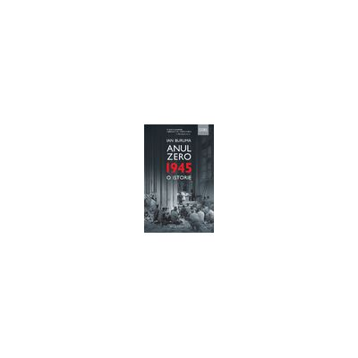 Anul Zero 1945 - O istorie