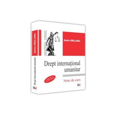 Drept internațional umanitar. Note de curs - Ed. 3 - Beatrice Onica-Jarka