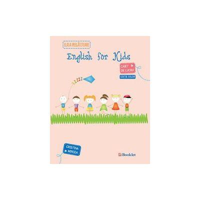 English for kids: caiet de lucru pentru clasa pregatitoare. Editie color