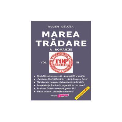 Marea Trădare a României - vol. III
