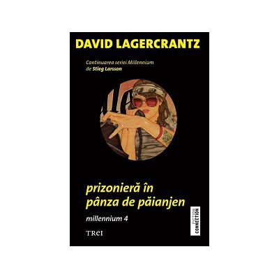 Prizoniera in panza de paianjen - Continuarea trilogiei Millennium