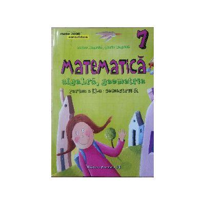 Matematica 2015 - 2016 Consolidare - Algebra, Geometrie - Clasa A VII-A. Partea II - Semestrul II