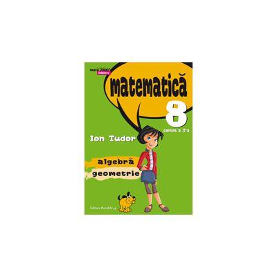 Matematica 2015 - 2016 Initiere - Algebra, Geometrie - Clasa A VIII-A - Partea I - Semestrul I