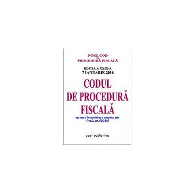 Noul Cod de procedură fiscală - editia a XXIX-a - 7 ianuarie 2016 - Codul de procedură fiscală
